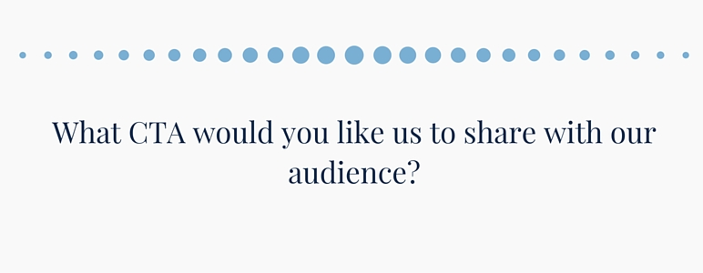 What CTA would you like us to share with our audience?